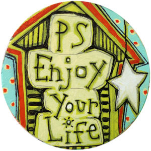 Enjoy Life House Coaster
